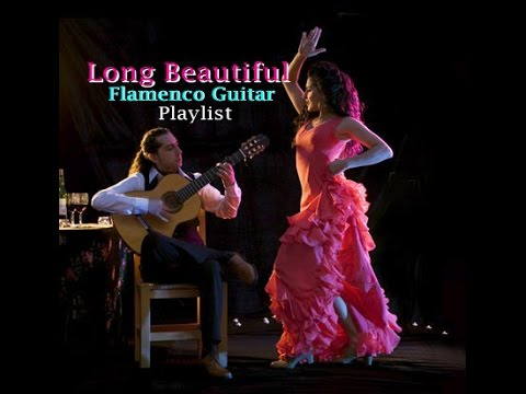 Long Flamenco Guitar Mix - Spanish Guitar Playlist