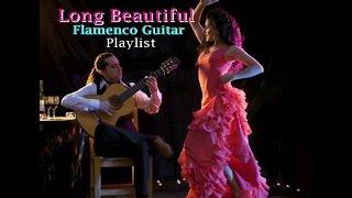 Long Flamenco Guitar Mix - Spanish Guitar Playlist