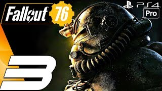 FALLOUT 76 - Gameplay Walkthrough Part 3 - Top of The World (Full Game) PS4 PRO