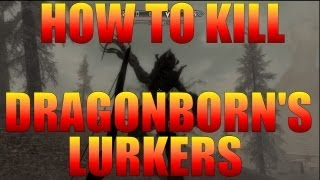 Skyrim Dragonborn - How to Kill Lurker - Hints and Tips to Beat Lurkers
