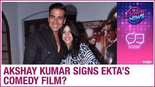 Akshay Kumar signs a comedy film with Ekta Kapoor? | Bollywood Gossip