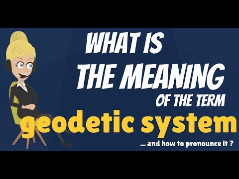 What is GEODETIC SYSTEM? What does GEODETIC SYSTEM mean? GEODETIC SYSTEM  meaning & explanation