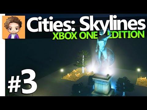 Cities: Skylines Xbox One Edition | PART 3 | STATUE OF WEALTH