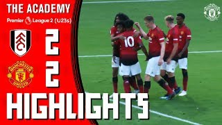The Academy | Under-23s | Fulham 2-2 Manchester United | Highlights