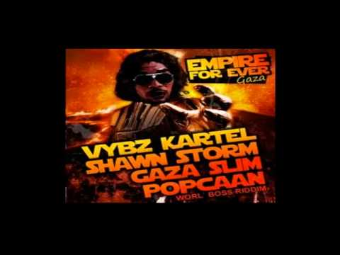 Empire Forever Vybz Kartel ft  Popcaan,Shawn Storm & Gaza Slim