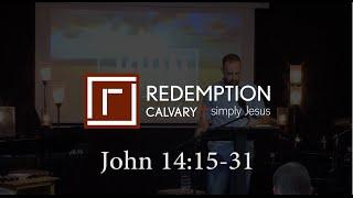 John 14:15-31 - Redemption Calvary