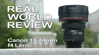 "Canon 11-24mm f/4L USM ""Real World Review"""