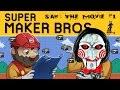Super Mario Maker | Saw: The Movie Ep. 1 | Super Beard Bros.