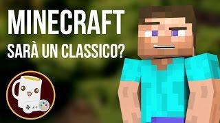 Minecraft: sarà un classico dei videogames?
