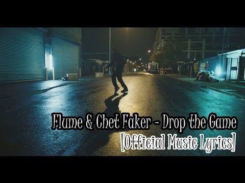 Flume & Chet Faker - Drop the Game [Official Music Lyrics]