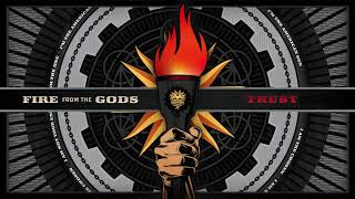 Fire From The Gods - Trust (Official Audio)