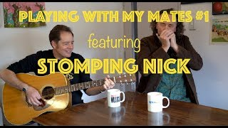 Playing with my mates. Episode 1 - Stomping Nick