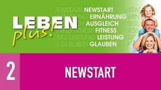 2. NEWSTART - das Akronym für gesunden Lebensstil - LEBEN PLUS! - Paul Volk