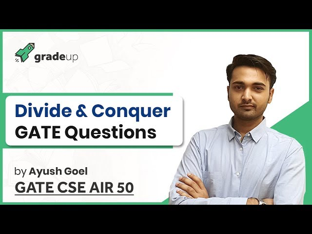 Divide and Conquer Algorithm GATE Questions | Time Complexity, Recurrence, Binary Search, Sorting