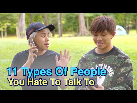 11 Types Of People You Hate To Talk To