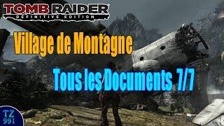 Gambar cover [Localisation] Tomb Raider Definitive Edition - Les Documents 7/7 - Village de Montagne [Guide]