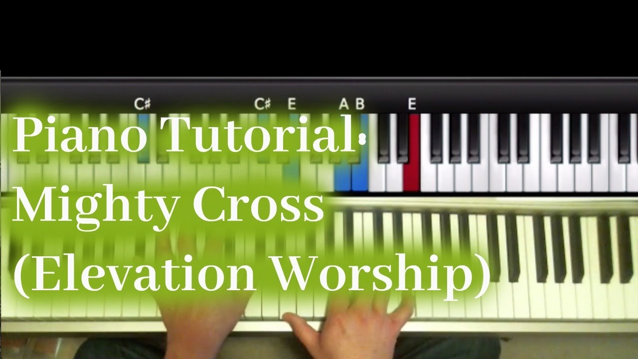 How to play mighty cross by elevation worship piano tutorial youtube how to play mighty cross by elevation worship piano tutorial baditri Images