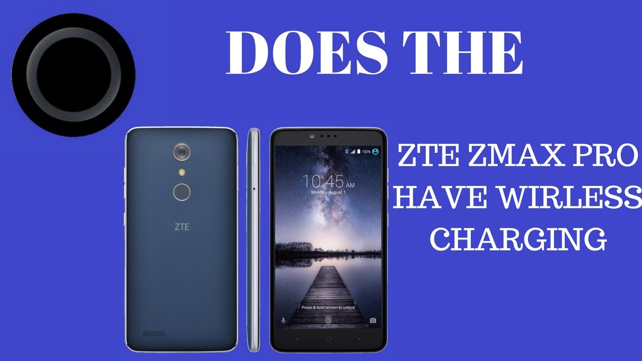 Does the ZTE Zmax Pro have wireless charging