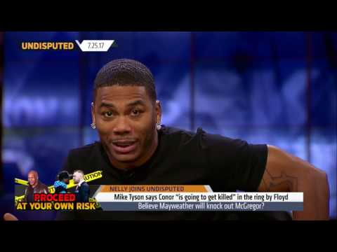 Download Youtube: UNDISPUTED: Nelly predicts Conor McGregor vs  Floyd Mayweather