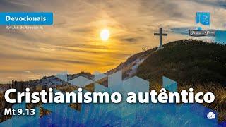 Cristianismo autêntico   Mt 9.13