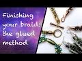 How to end your kumihimo jewellery using the glued method