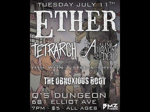 the obnoxious boot,ether,fashion week and alive amongst the dead live@681 -7/11/17-