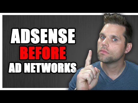 ALWAYS Setup Google Adsense Before Ad Networks