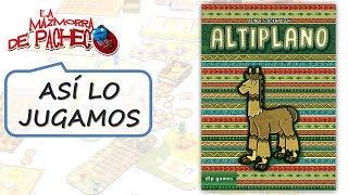 Altiplano: Así lo jugamos