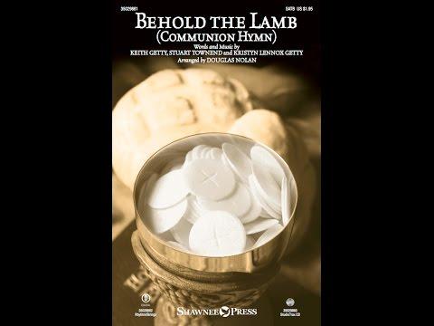 BEHOLD THE LAMB (COMMUNION HYMN) - Keith Getty/Kristyn Getty/Stuart Townend/arr. Douglas Nolan