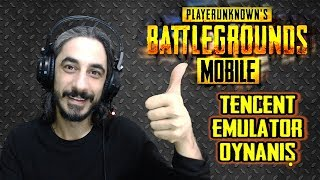 PUBG MOBILE VE TENCENT EMULATOR İNCELEME