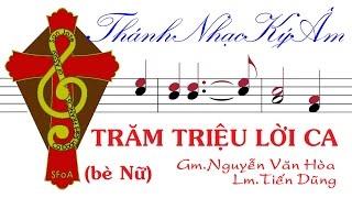 CdSFoA 8 2016 TRĂM TRIỆU LỜI CA (bè Nữ) | Gm.Nguyen Van Hòa - Lm.Tiến Dũng | Tram Trieu Loi Ca be Nu