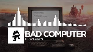 Bad Computer - New Dawn [Monstercat Release]