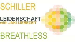Schiller - Leidenschaft with Jaki Liebezeit