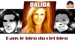 Dalida - Dans le bleu du ciel bleu (HD) Officiel Seniors Musik
