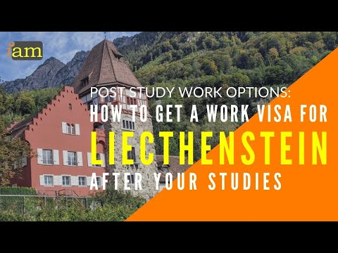Getting a Work Visa in Liechtenstein After Your Studies: Post Study Options