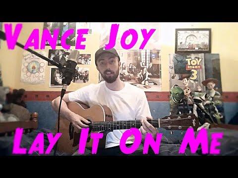 Vance Joy - Lay It On Me - Cover