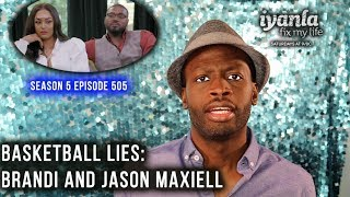 Iyanla Fix My Life | Season 5 Ep. 505 | Basketball Lies: Brandi and Jason Maxiell