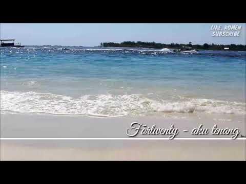 fourtwnty - aku tenang || gilitrawangan lombok