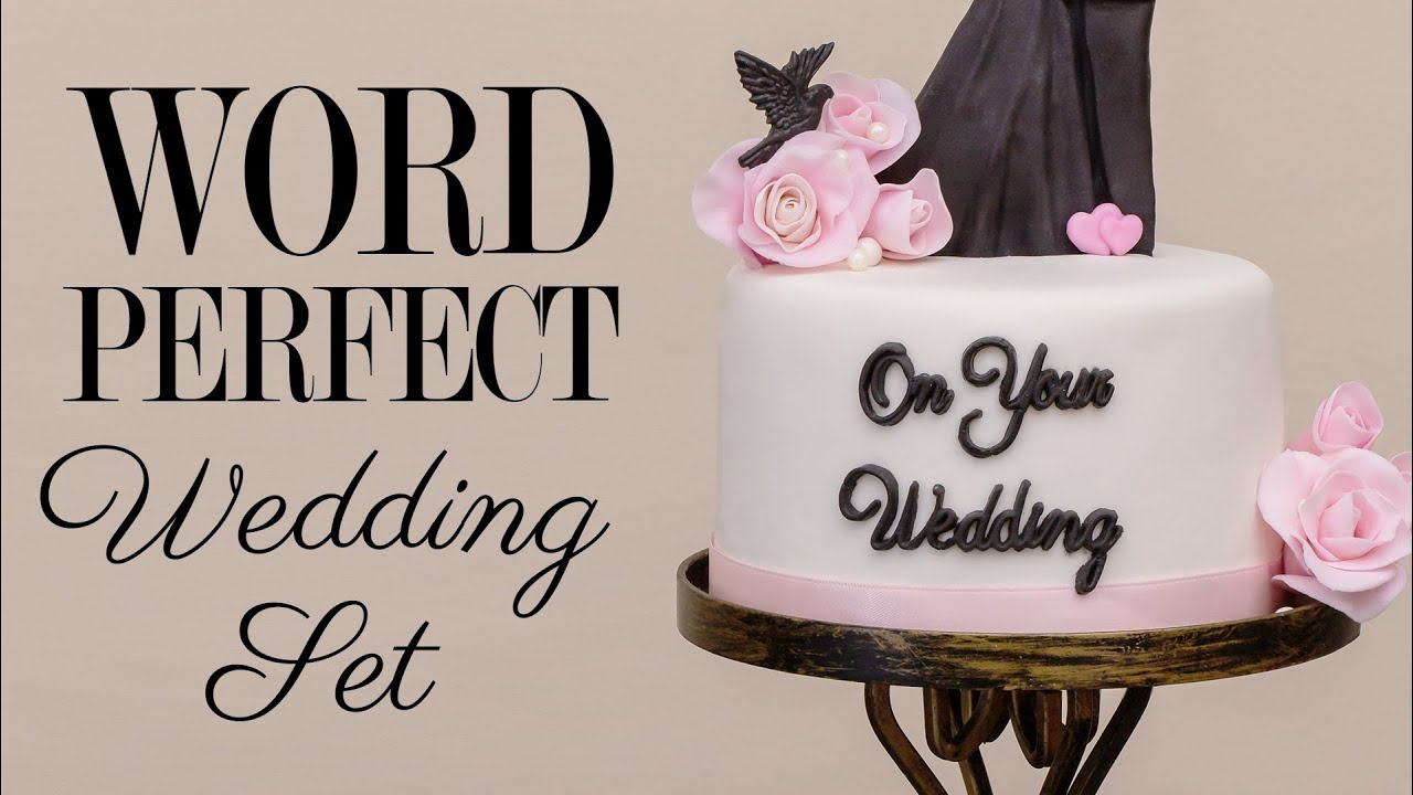 Word Perfect Wedding Set Add Messages To Wedding Cakes In A Beautiful Script Font Youtube