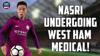 Samir Nasri Undergoing West Ham Medical!