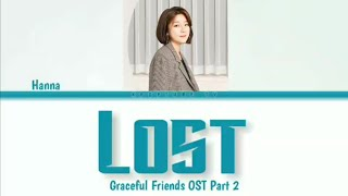 Hanna 한나 - Lost (Graceful Friends OST Part 2) (Lyrics/Han/Rom/Eng)