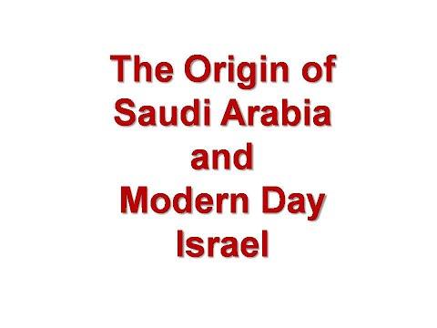 Origin Of Saudia Arabia And Modern Day Israel