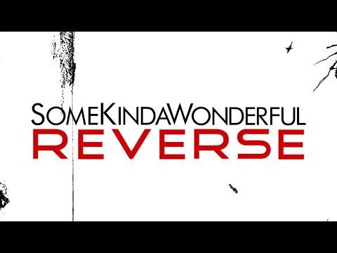 SomeKindaWonderful - Reverse (Lyric Video)