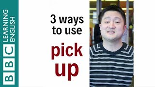 Watch and learn 3 ways to use 'pick up'