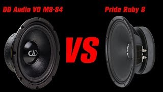 DD Audio VO M8-S4 vs Pride Ruby 8