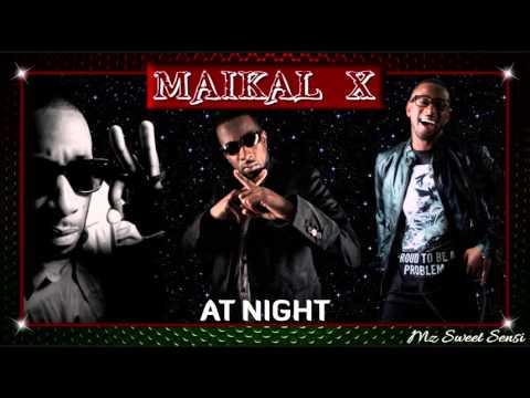 Maikal X - At Night