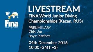 LIVE - Day 7 Preliminary - FINA World Junior Diving Championships 2016 - Kazan (RUS)