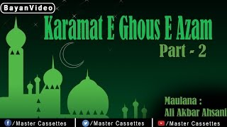 Karamat E Ghous E Azam Part 2 | Ali Akbar Ahsani | New Taqreer | Master Cassettes