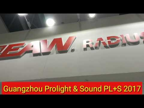 Guangzhou Prolight and Sound 2017 Compilation