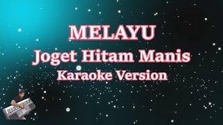 Joget Hitam Manis- Melayu (Karaoke Lirik Tanpa Vocal)
